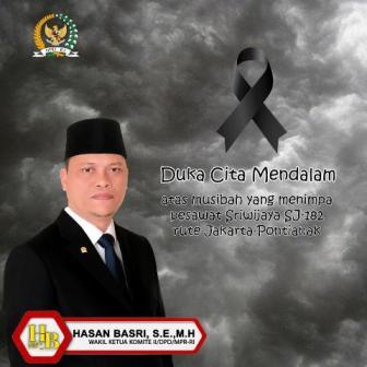 Wakil Ketua Komite II DPD RI Hasan Basri turut berduka atas musibah yang menimpa Sriwijaya Air SJ 182. (foto: istimewa)