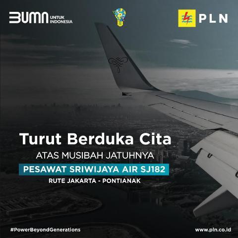 PT PLN (Persero) berduka atas musibah jatuhnya pesawat Sriwijaya Air SJ182 Jakarta - Pontianak. (foto: PLN (Persero)