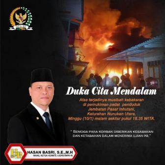 Wakil Ketua Komite II DPD RI Hasan Basri SE, MH turut berduka atas musibah kebakaran di Nunukan. (foto: Istimewa)